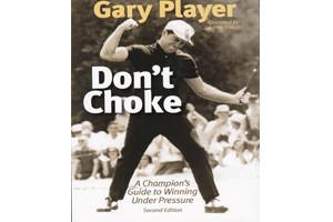 Gary Player_Dont Choke_300x200