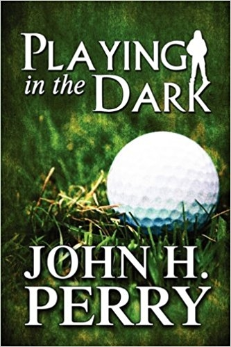 Playing In the Dark by John Perry